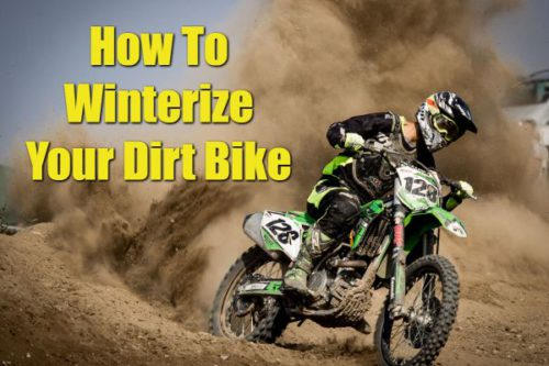 How To Winterize Your Dirt Bike