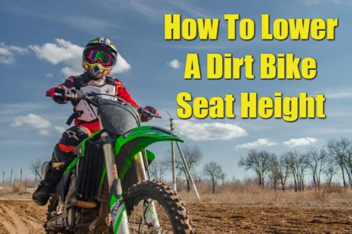 How To Lower A Dirt Bike Seat Height