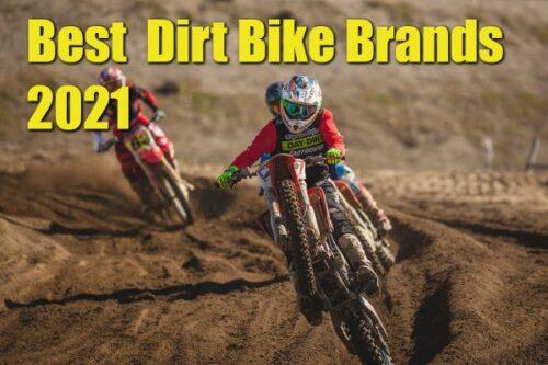 Best Dirt Bike Brands 2021